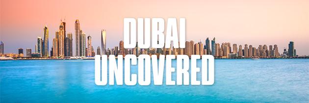 Dubai Uncovered